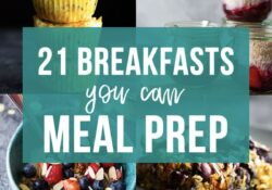 21 Breakfast Meal Prep Ideas You'll LOVE